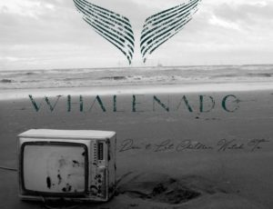 "NUEVO SINGLE DE WHALE NADO ""Don´t Let Children Watch Tv"""